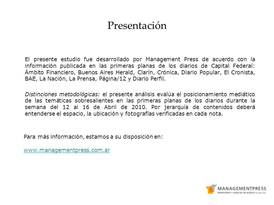 Presentación El presente estudio fue desarrollado por Management Press de acuerdo con la información publicada en las primeras planas de los diarios d