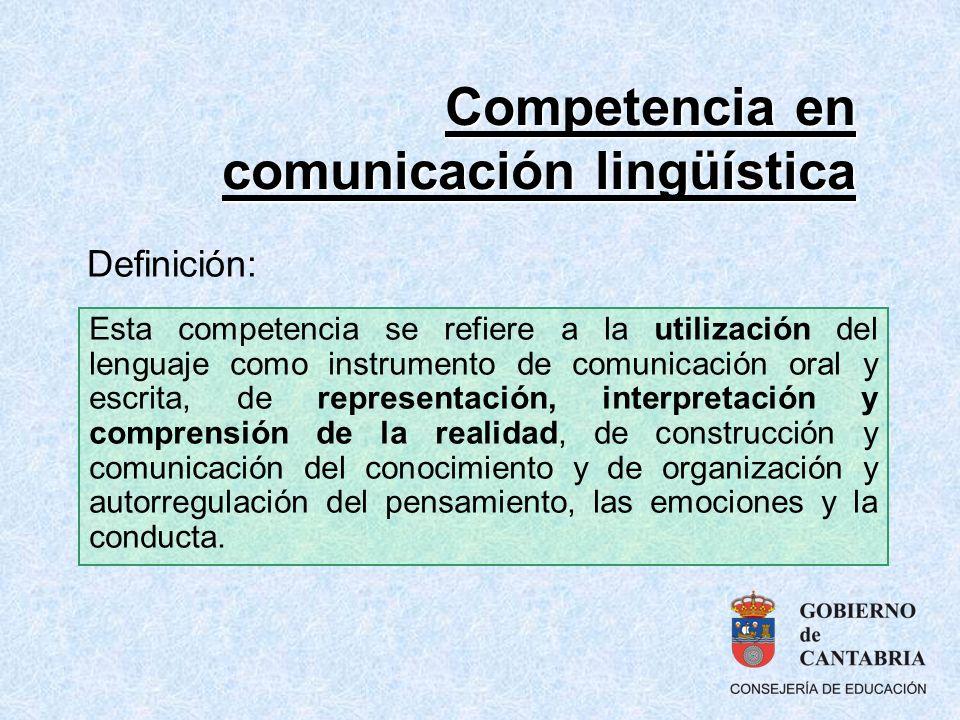 Competencia en comunicación lingüística Esta competencia se refiere a la utilización del lenguaje como instrumento de comunicación oral y escrita, de