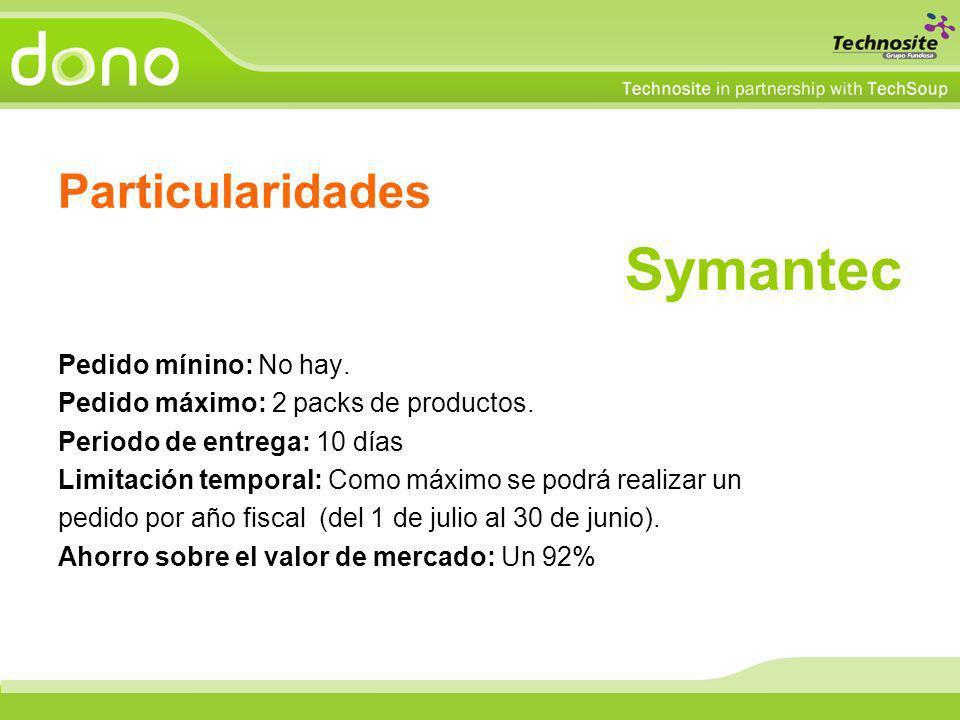 Particularidades Symantec Pedido mínino: No hay. Pedido máximo: 2 packs de productos. Periodo de entrega: 10 días Limitación temporal: Como máximo se