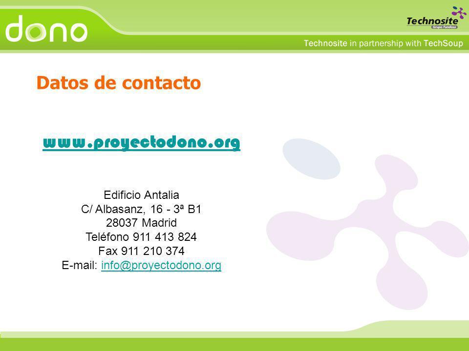 www.proyectodono.org Edificio Antalia C/ Albasanz, 16 - 3ª B1 28037 Madrid Teléfono 911 413 824 Fax 911 210 374 E-mail: info@proyectodono.orginfo@proyectodono.org Datos de contacto