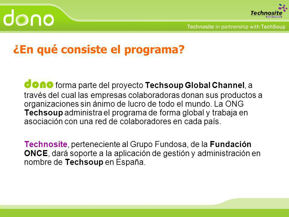 dono forma parte del proyecto Techsoup Global Channel, a través del cual las empresas colaboradoras donan sus productos a organizaciones sin ánimo de lucro de todo el mundo.