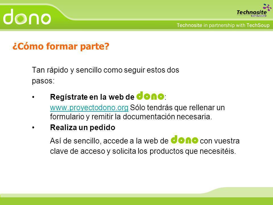 Tan rápido y sencillo como seguir estos dos pasos: Regístrate en la web de dono : www.proyectodono.org Sólo tendrás que rellenar un formulario y remit