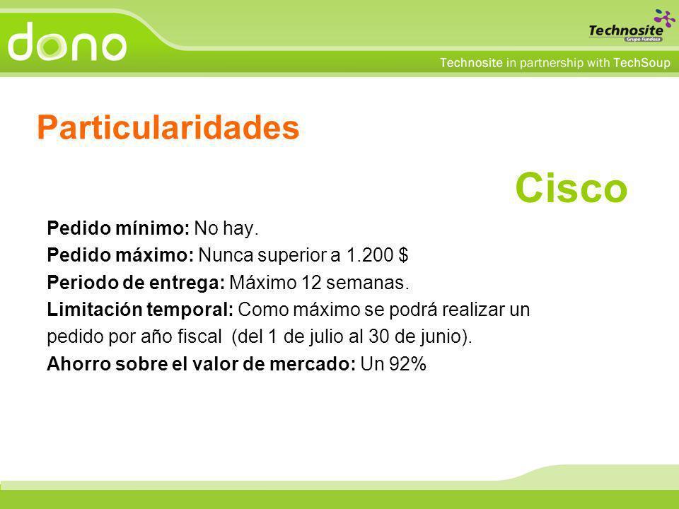 Cisco Pedido mínimo: No hay. Pedido máximo: Nunca superior a 1.200 $ Periodo de entrega: Máximo 12 semanas. Limitación temporal: Como máximo se podrá