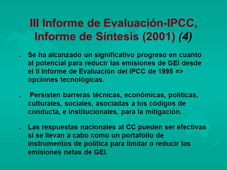 III Informe de Evaluación-IPCC, Informe de Síntesis (2001) (4) u u Se ha alcanzado un significativo progreso en cuanto al potencial para reducir las e