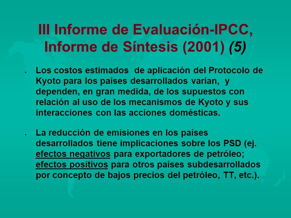 III Informe de Evaluación-IPCC, Informe de Síntesis (2001) (5) l l Los costos estimados de aplicación del Protocolo de Kyoto para los países desarroll