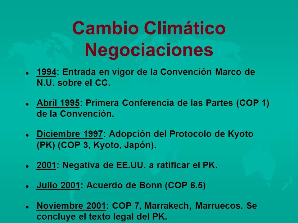 Cambio Climático Negociaciones l l 1994: Entrada en vigor de la Convención Marco de N.U. sobre el CC. l l Abril 1995: Primera Conferencia de las Parte