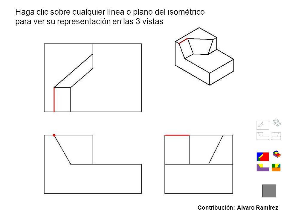 Contribución: Alvaro Ramírez Haga clic sobre cualquier línea o plano del isométrico para ver su representación en las 3 vistas