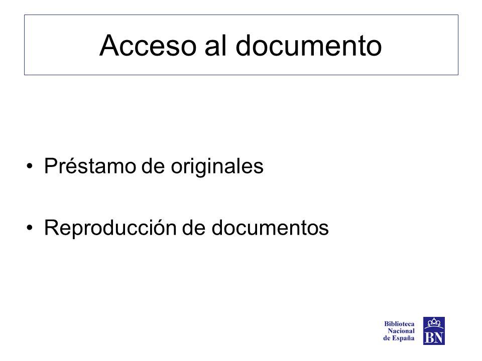 Acceso al documento Préstamo de originales Reproducción de documentos