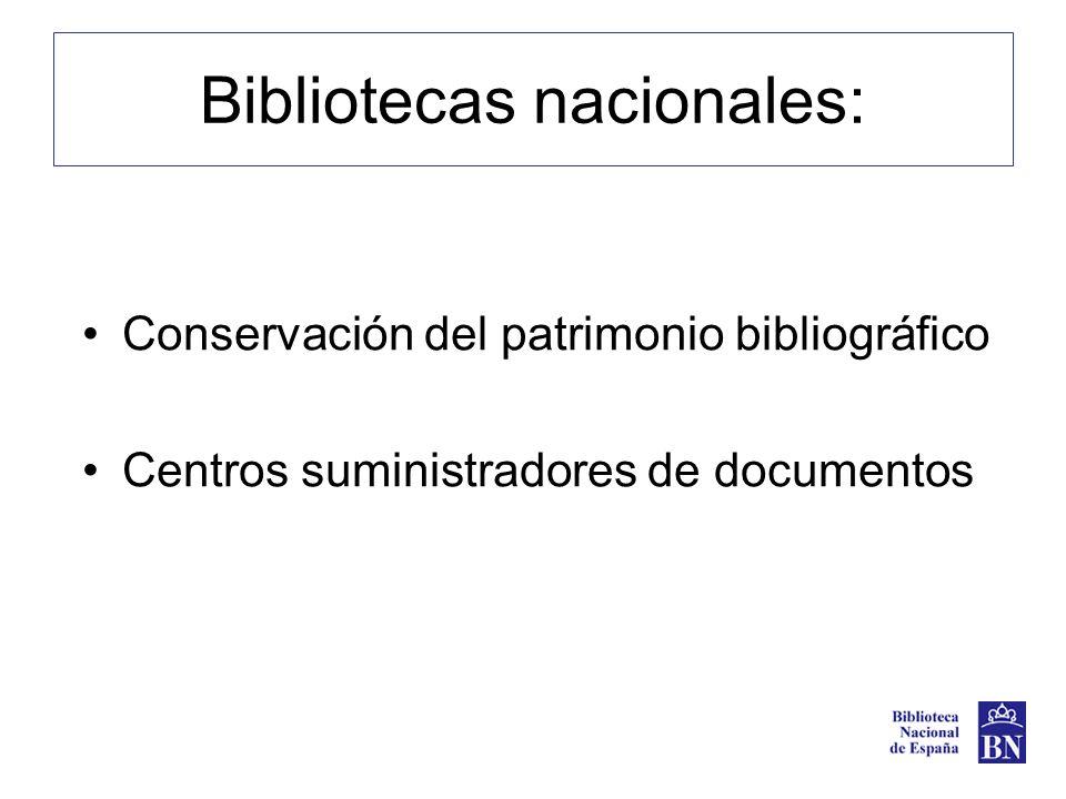 Bibliotecas nacionales: Conservación del patrimonio bibliográfico Centros suministradores de documentos