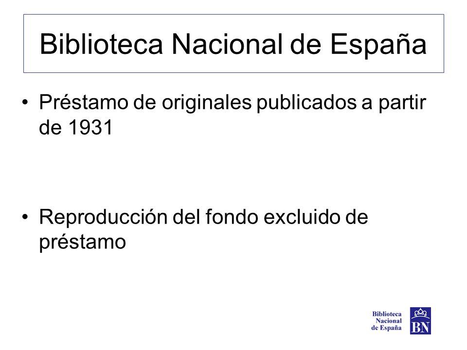 Biblioteca Nacional de España Préstamo de originales publicados a partir de 1931 Reproducción del fondo excluido de préstamo