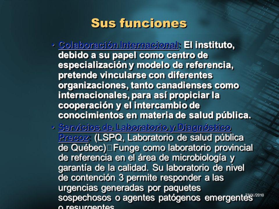 23/06/2010 38 Sus funciones Colaboración InternacionalEl instituto, debido a su papel como centro de especialización y modelo de referencia, pretende