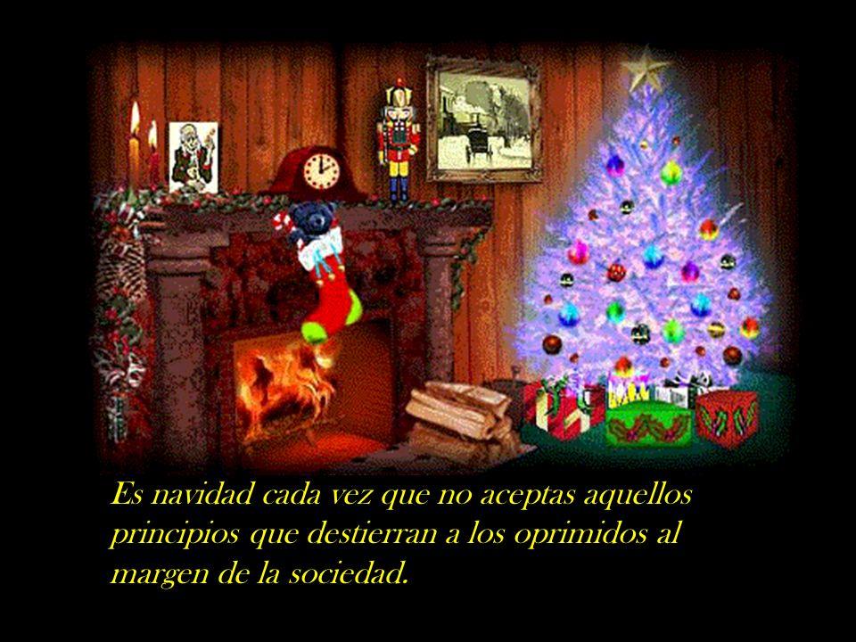 Es navidad cada vez que estás en silencio para escuchar al otro.