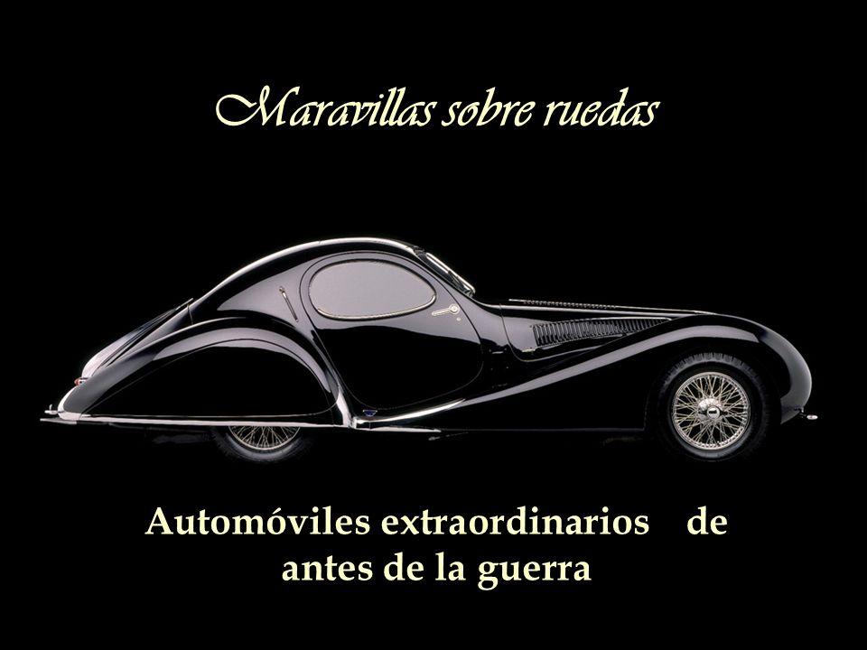 Maravillas sobre ruedas Automóviles extraordinarios de antes de la guerra