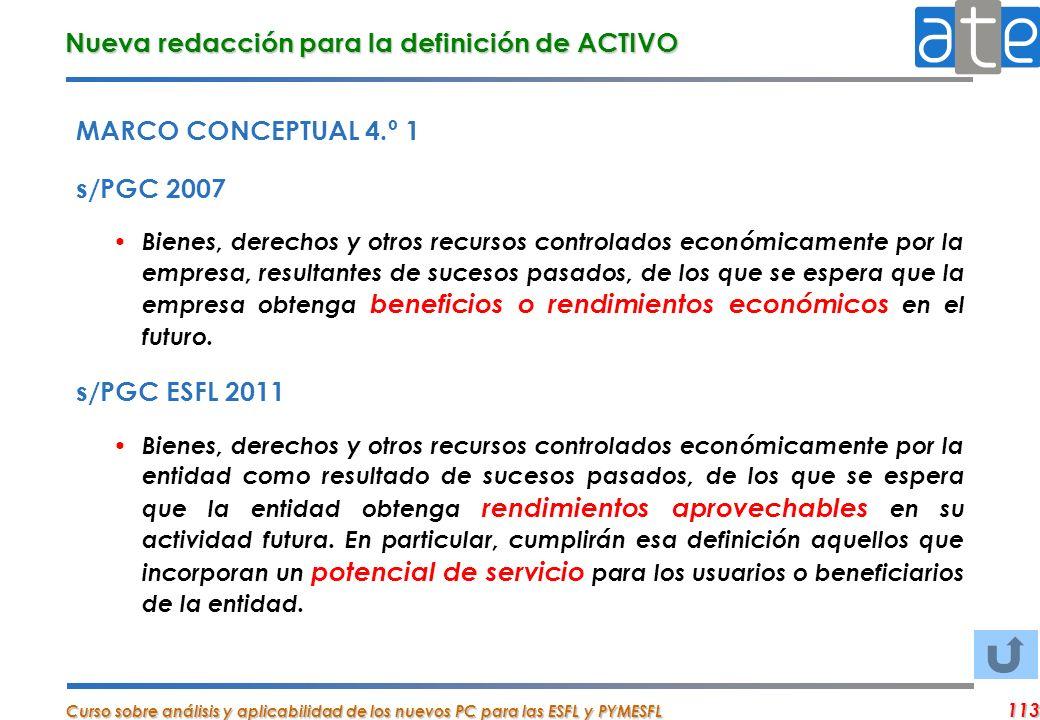 Curso sobre análisis y aplicabilidad de los nuevos PC para las ESFL y PYMESFL 113 Nueva redacción para la definición de ACTIVO MARCO CONCEPTUAL 4.º 1