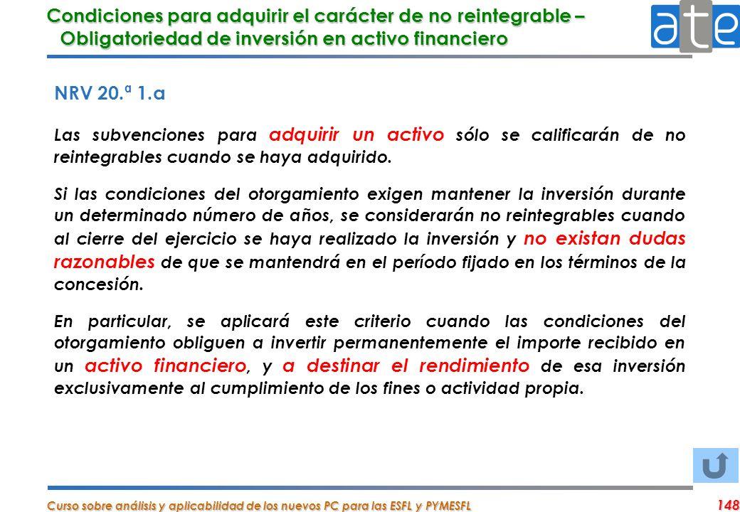 Curso sobre análisis y aplicabilidad de los nuevos PC para las ESFL y PYMESFL 148 Condiciones para adquirir el carácter de no reintegrable – Obligator