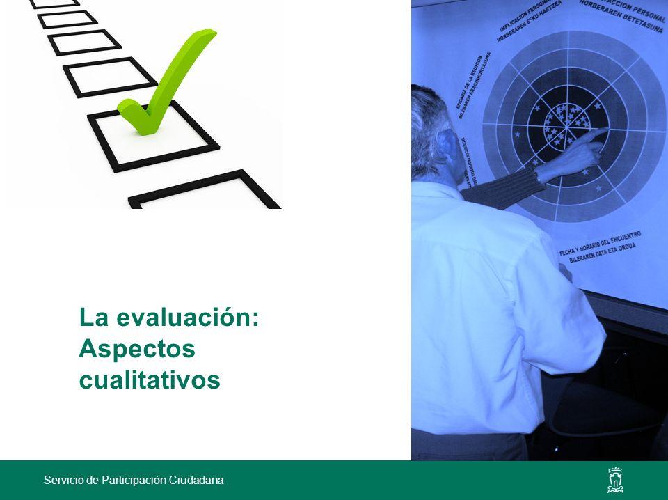 Servicio de Participación Ciudadana La evaluación: Aspectos cualitativos