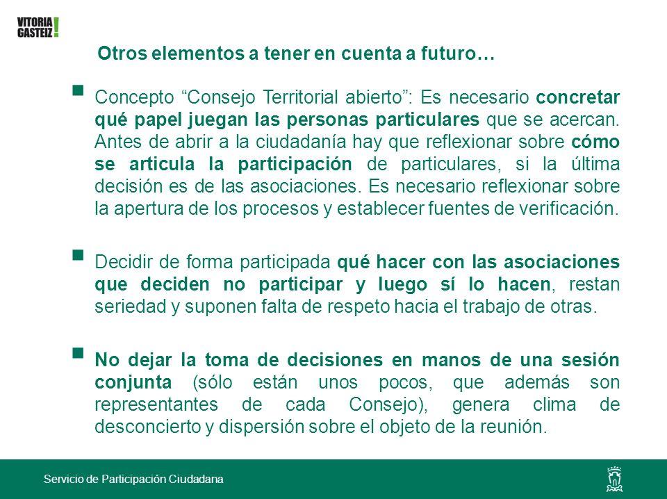 Servicio de Participación Ciudadana Otros elementos a tener en cuenta a futuro… Concepto Consejo Territorial abierto: Es necesario concretar qué papel