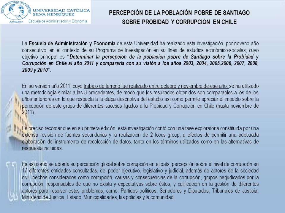 En el caso de entidades relacionadas al mundo político, es mayor aún la proporción de la población pobre de Santiago que percibe un Alto o Muy alto nivel de corrupción, en éstas: - 65,3% en Senadores y Diputados, - 57,6% en Municipalidades, - 58,8% en Gobierno en general, y - 56,1% en Ministerios.