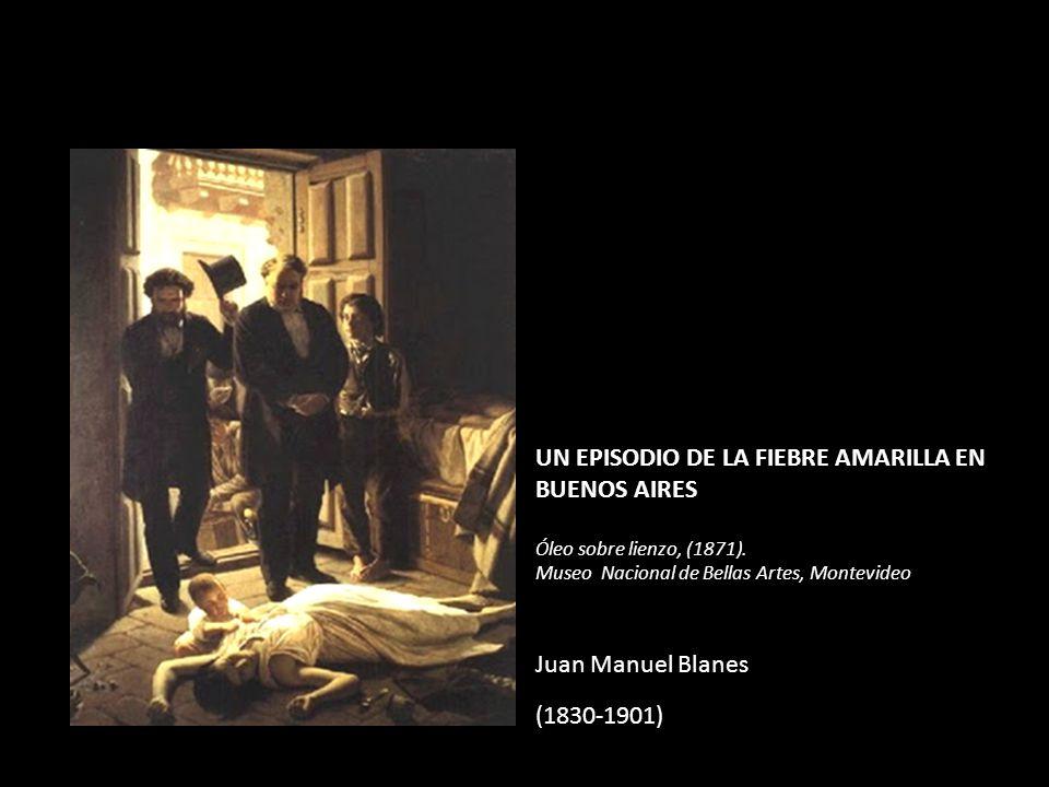 Esta UN EPISODIO DE LA FIEBRE AMARILLA EN BUENOS AIRES Óleo sobre lienzo, (1871).