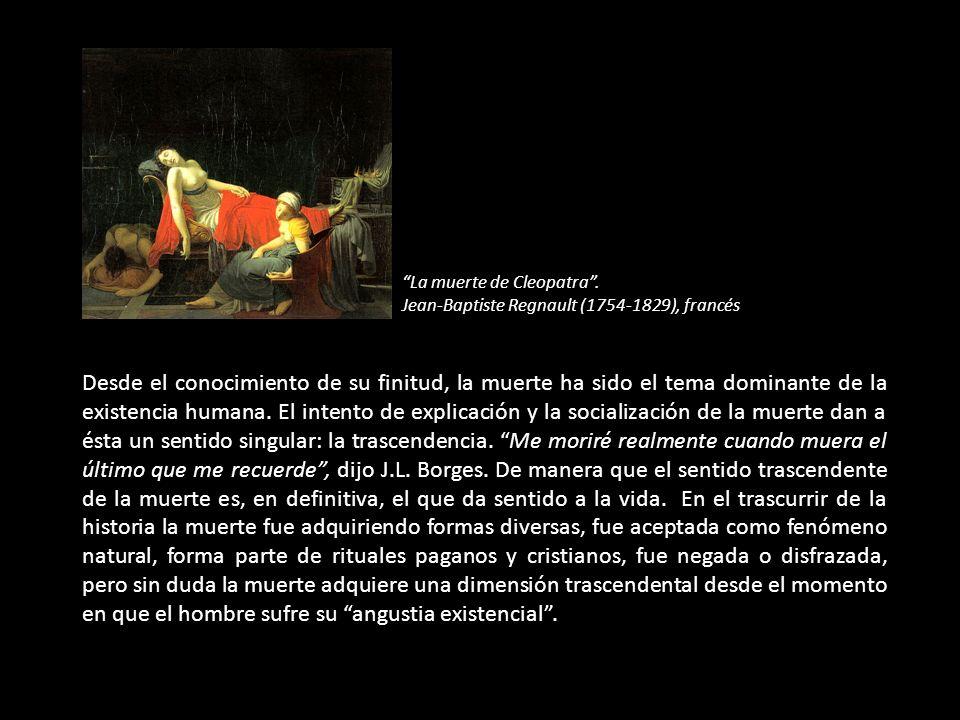 Desde el conocimiento de su finitud, la muerte ha sido el tema dominante de la existencia humana.