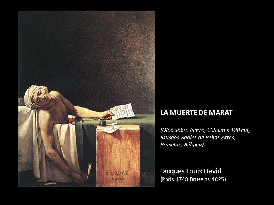 LA MUERTE DE MARAT (Oleo sobre lienzo, 165 cm x 128 cm, Museos Reales de Bellas Artes, Bruselas, Bélgica).
