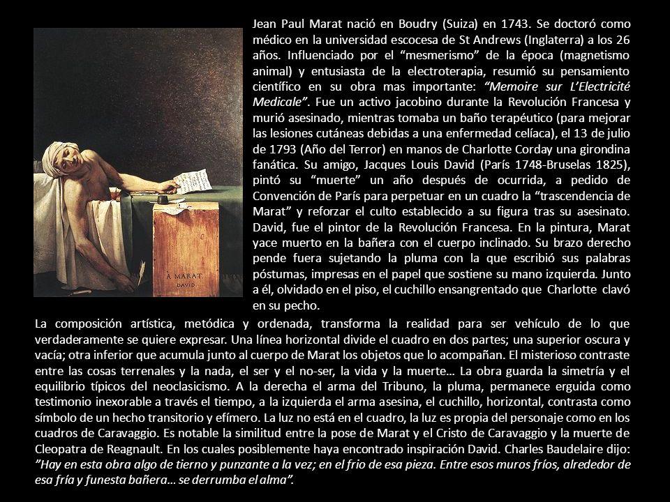 Jean Paul Marat nació en Boudry (Suiza) en 1743. Se doctoró como médico en la universidad escocesa de St Andrews (Inglaterra) a los 26 años. Influenci