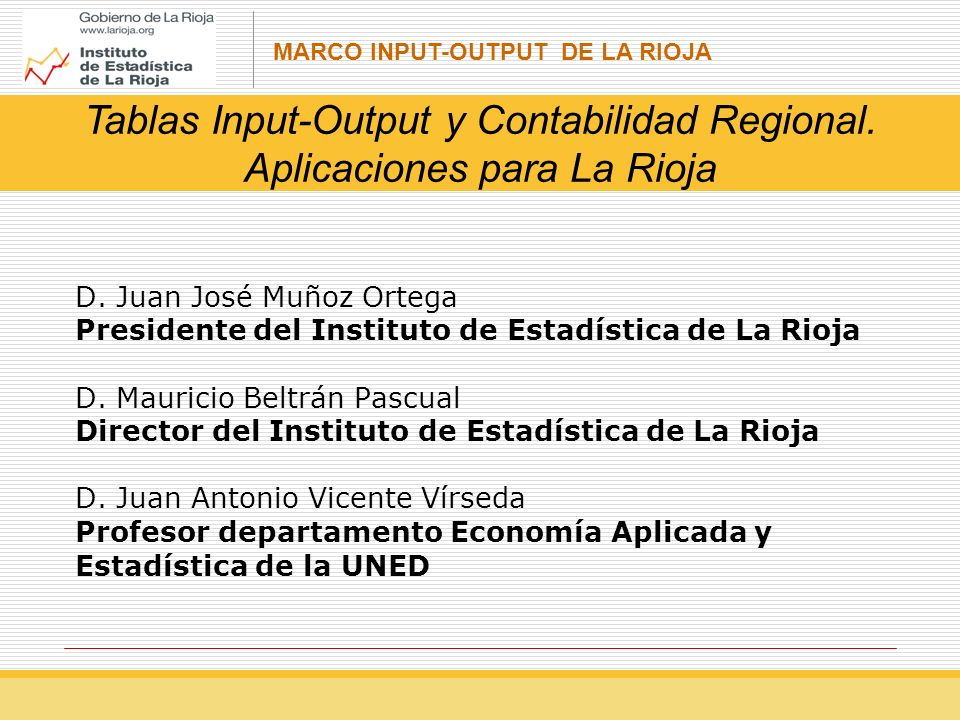 MARCO INPUT-OUTPUT DE LA RIOJA Administración Central (S.1311) Administración de las CCAA (S.1312) Corporaciones Locales (S.1313) Administración de la Seguridad Social (S.1314) Administraciones públicas (S.13)
