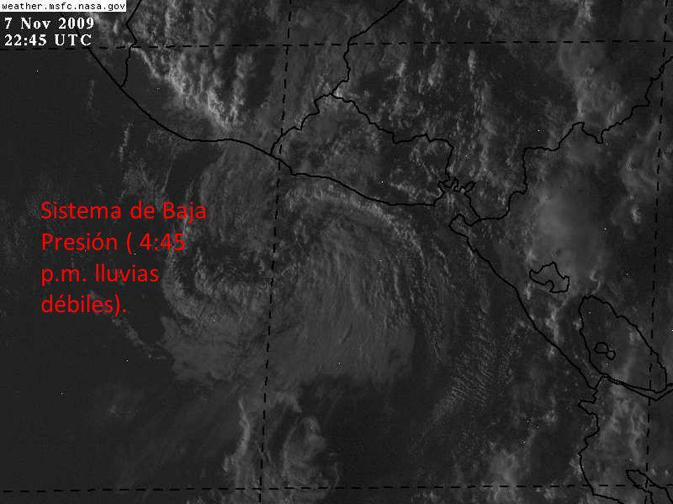 Sistema de Baja Presión ( 4:45 p.m. lluvias débiles).