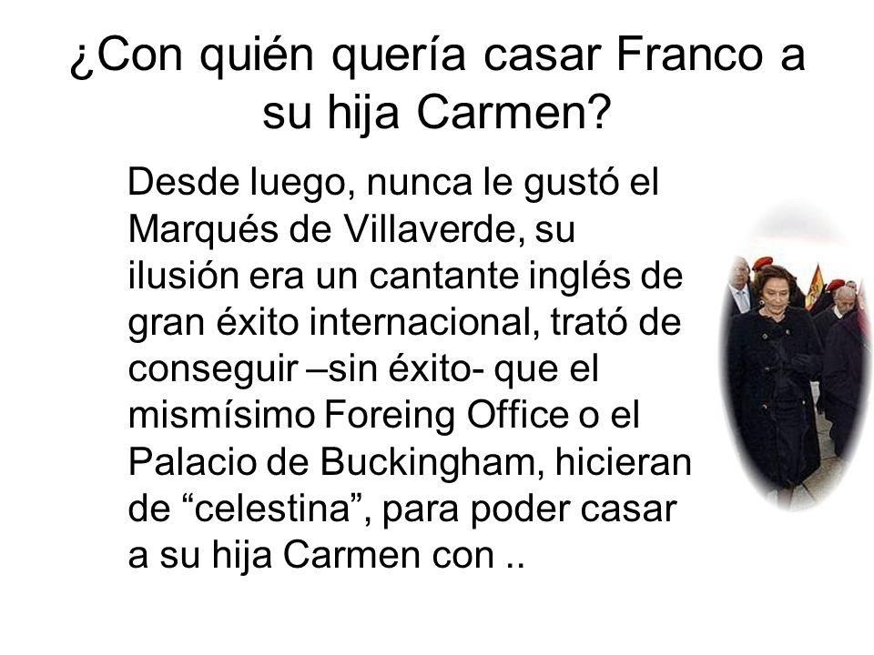 ¿Con quién quería casar Franco a su hija Carmen.