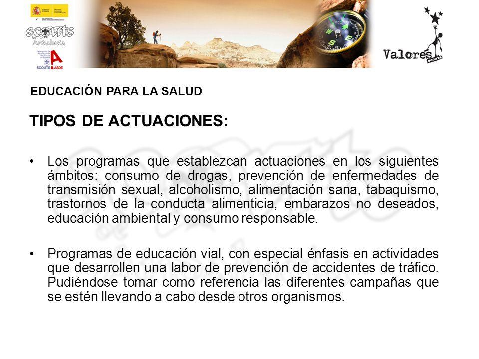TIPOS DE ACTUACIONES: Los programas que establezcan actuaciones en los siguientes ámbitos: consumo de drogas, prevención de enfermedades de transmisió