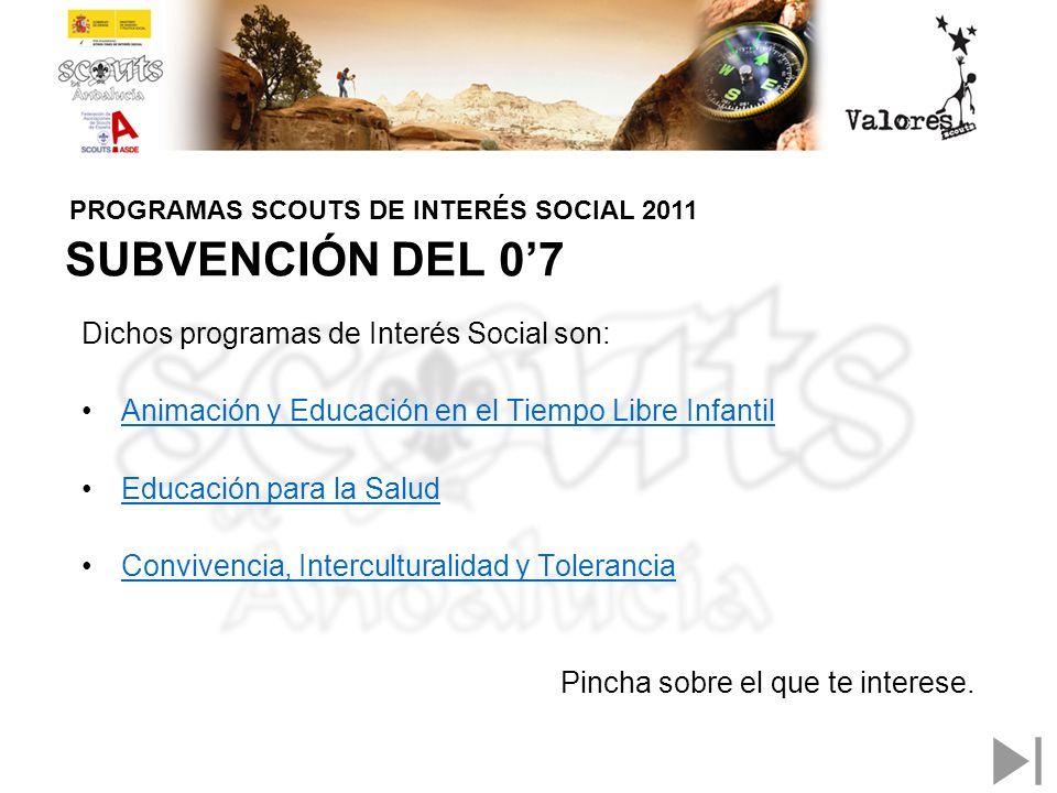 SUBVENCIÓN DEL 07 Dichos programas de Interés Social son: Animación y Educación en el Tiempo Libre Infantil Educación para la Salud Convivencia, Inter