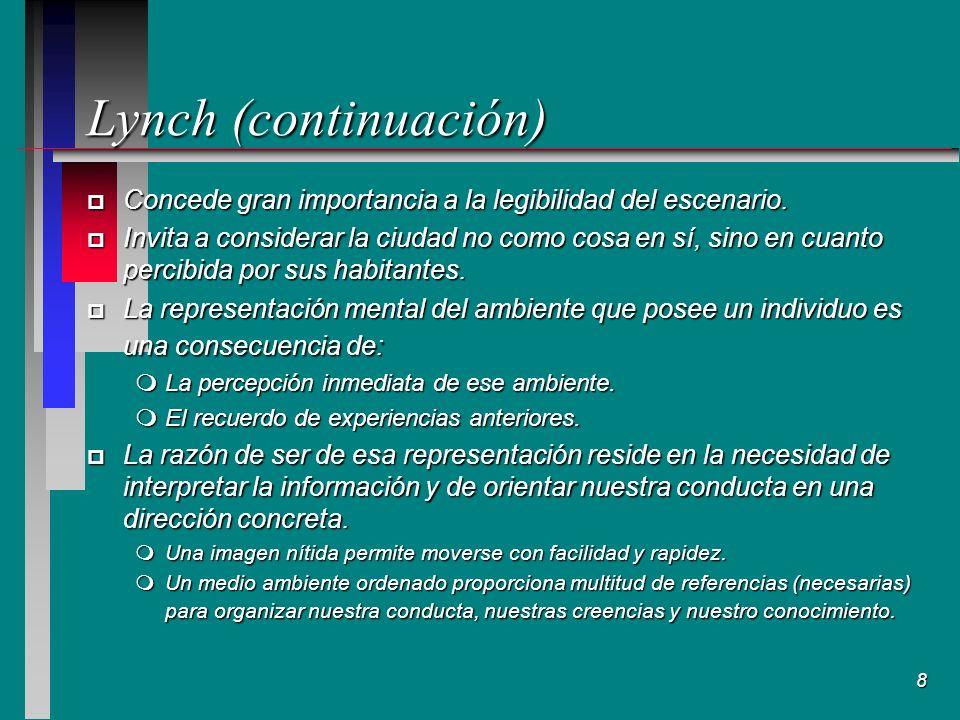 8 Lynch (continuación) Lynch (continuación) p Concede gran importancia a la legibilidad del escenario.