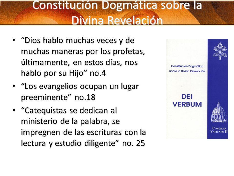 Constitución Dogmática sobre la Divina Revelación Dios hablo muchas veces y de muchas maneras por los profetas, últimamente, en estos días, nos hablo