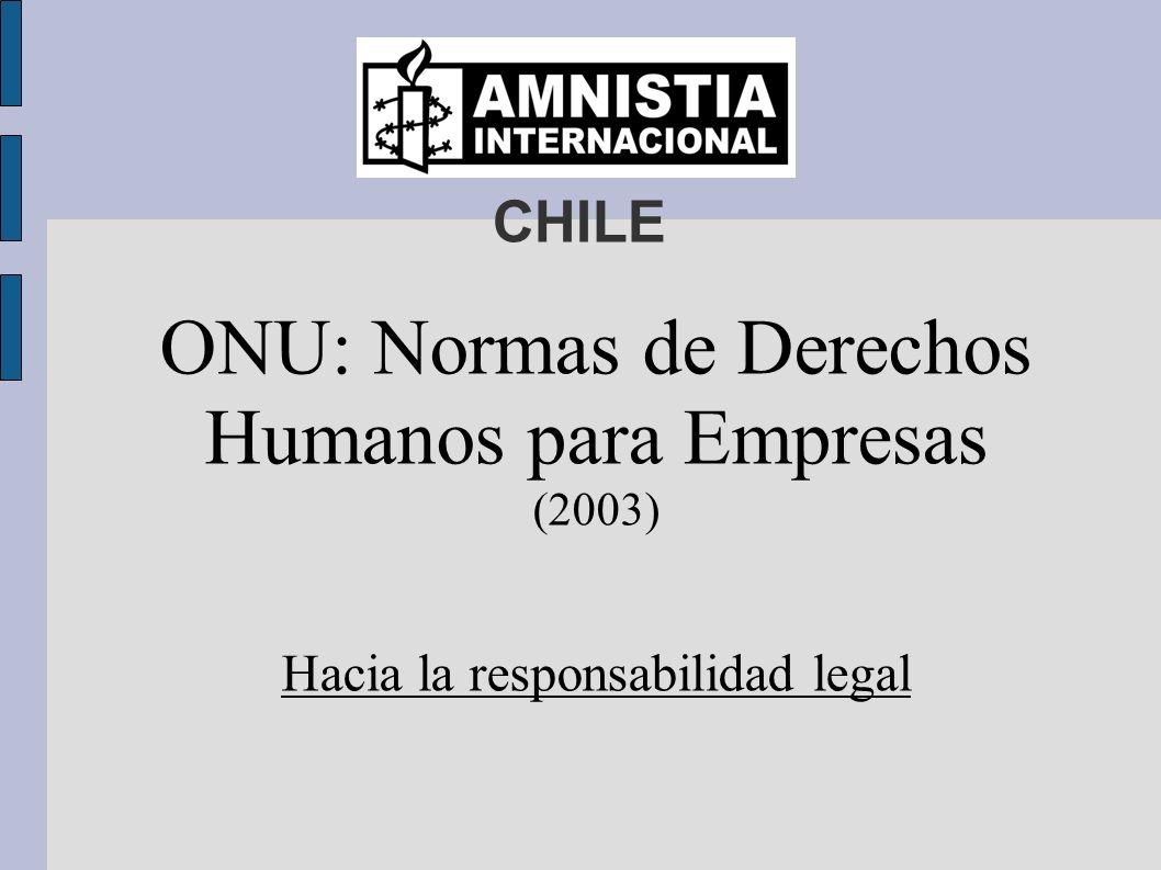 CHILE ONU: Normas de Derechos Humanos para Empresas (2003) Hacia la responsabilidad legal