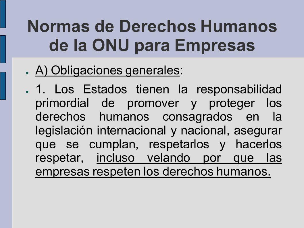 Normas de Derechos Humanos de la ONU para Empresas A) Obligaciones generales: 1.