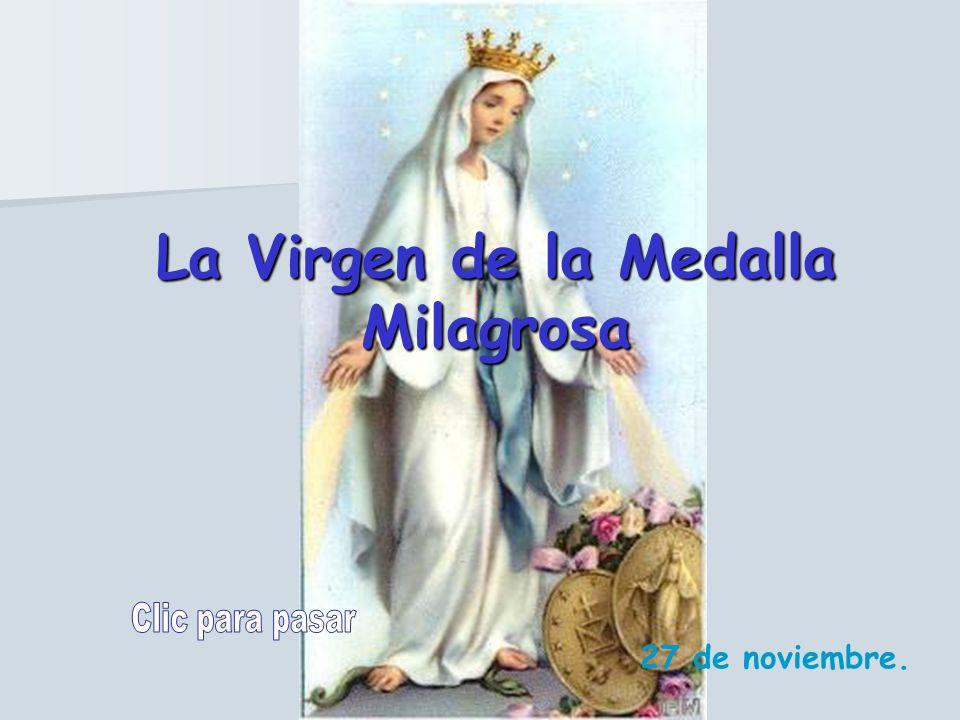 La Virgen de la Medalla Milagrosa 27 de noviembre.