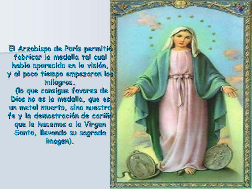 Entonces alrededor de la cabeza de la Virgen se formó un círculo o una aureola con estas palabras: