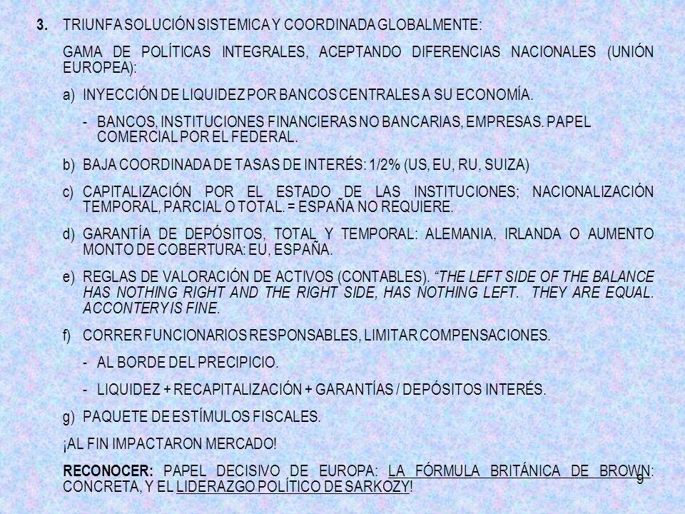 9 3. TRIUNFA SOLUCIÓN SISTEMICA Y COORDINADA GLOBALMENTE: GAMA DE POLÍTICAS INTEGRALES, ACEPTANDO DIFERENCIAS NACIONALES (UNIÓN EUROPEA): a)INYECCIÓN