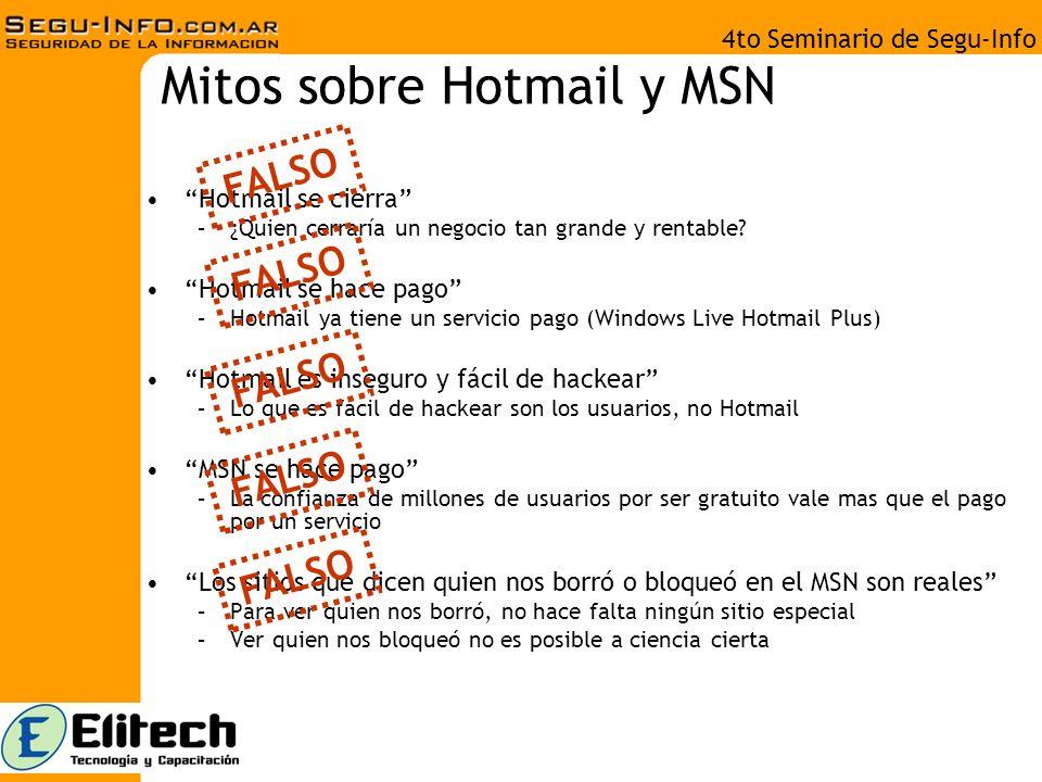 4to Seminario de Segu-Info Mitos sobre Hotmail y MSN Hotmail se cierra –¿Quien cerraría un negocio tan grande y rentable.