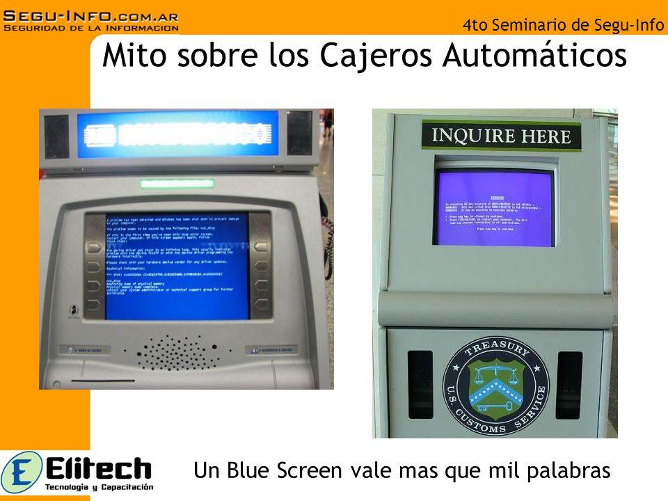 4to Seminario de Segu-Info Mito sobre los Cajeros Automáticos Un Blue Screen vale mas que mil palabras