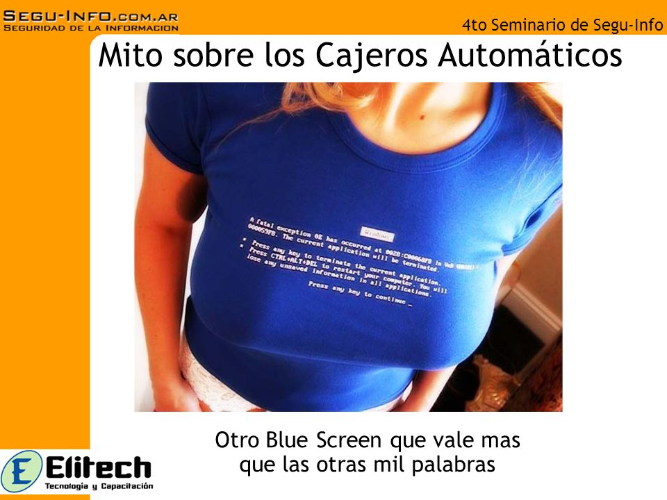 4to Seminario de Segu-Info Mito sobre los Cajeros Automáticos Otro Blue Screen que vale mas que las otras mil palabras