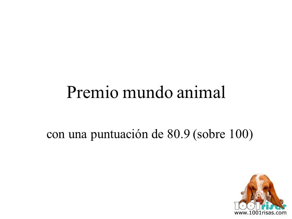 Premio mundo animal con una puntuación de 80.9 (sobre 100)