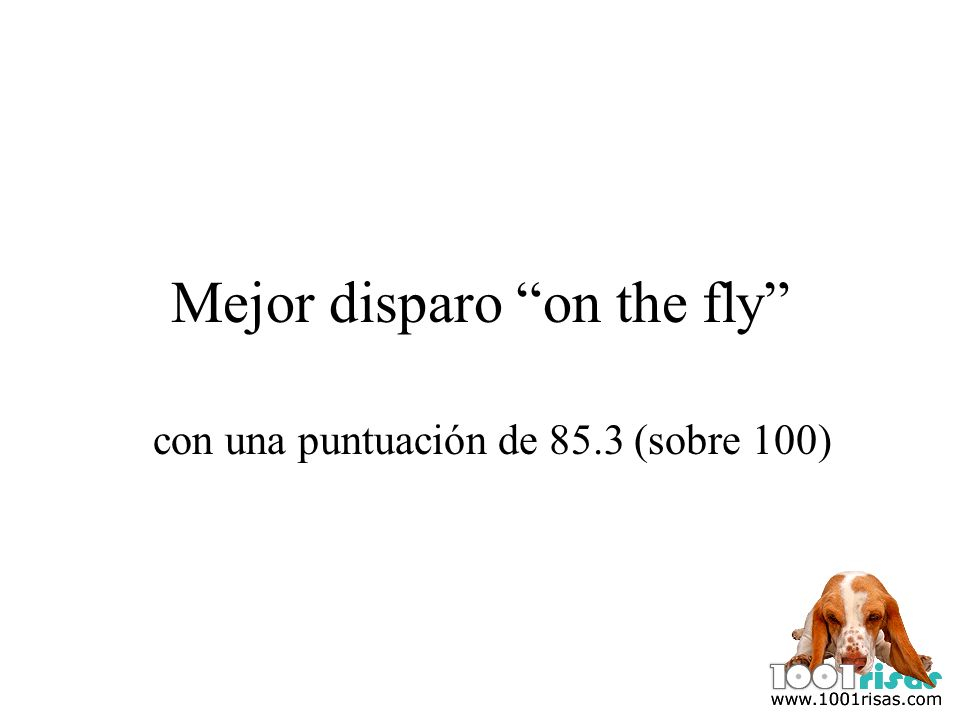 Mejor disparo on the fly con una puntuación de 85.3 (sobre 100)