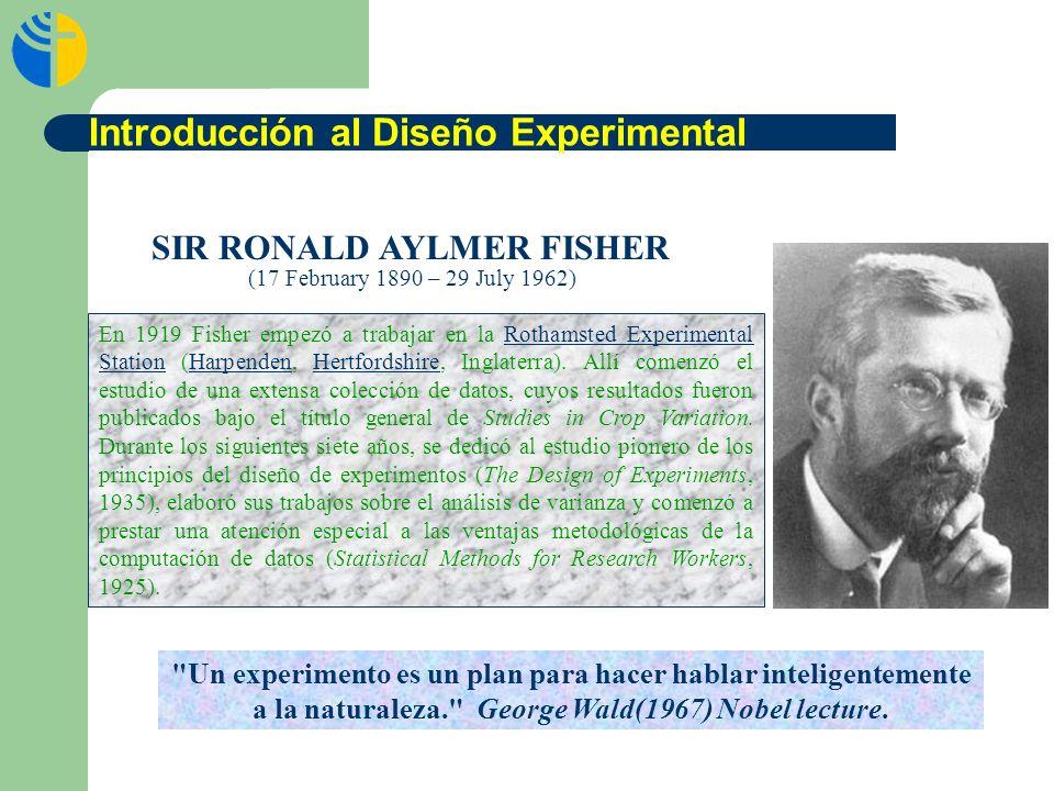 Un experimento es un plan para hacer hablar inteligentemente a la naturaleza. George Wald(1967) Nobel lecture.