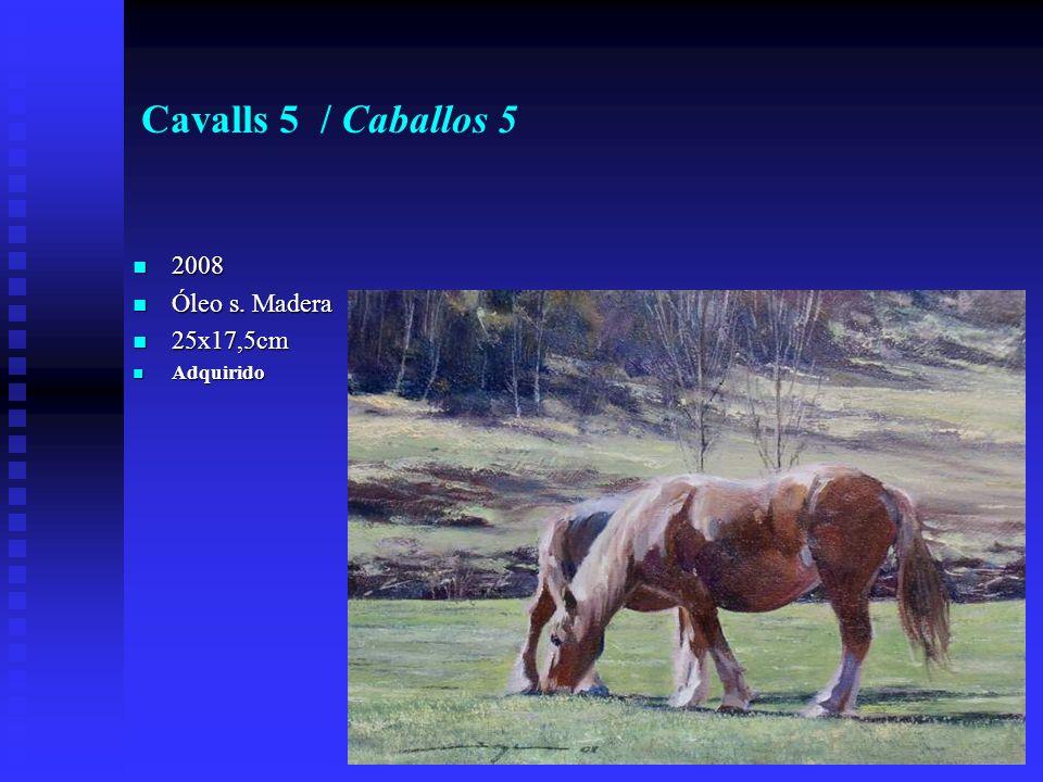 Cavalls 5 / Caballos 5 2008 2008 Óleo s. Madera Óleo s.