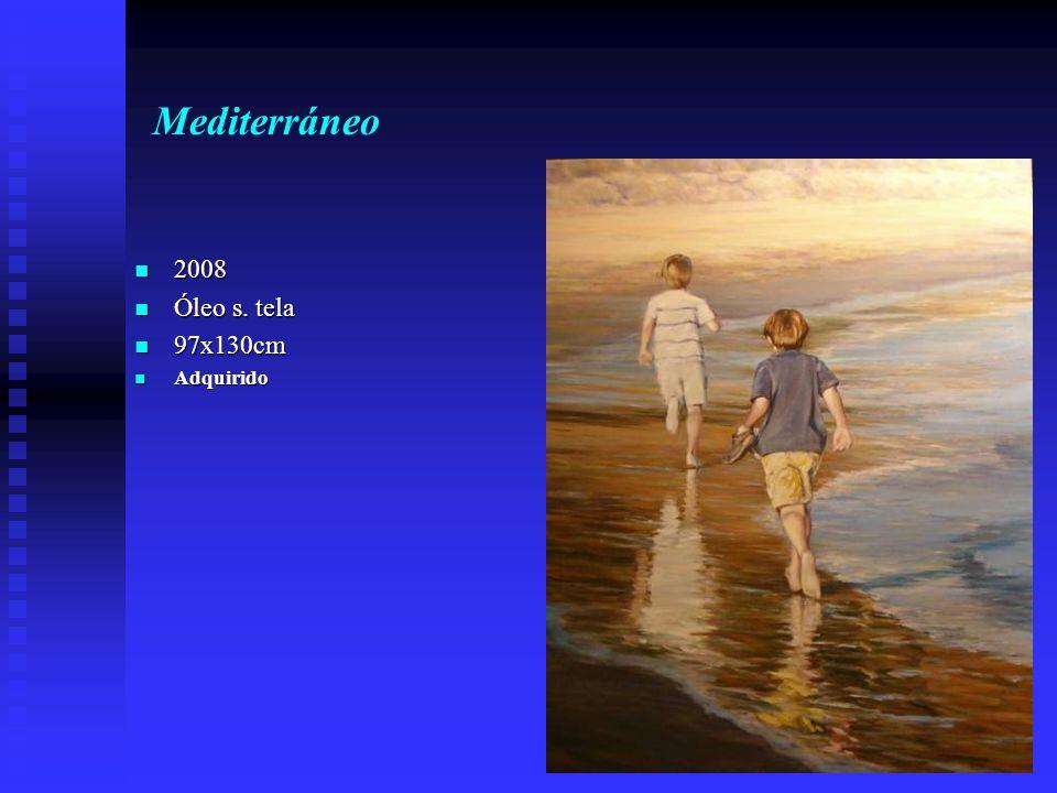 Mediterráneo 2008 2008 Óleo s. tela Óleo s. tela 97x130cm 97x130cm Adquirido Adquirido