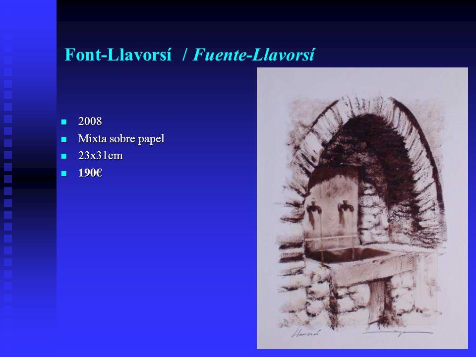 Font-Llavorsí / Fuente-Llavorsí 2008 2008 Mixta sobre papel Mixta sobre papel 23x31cm 23x31cm 190 190