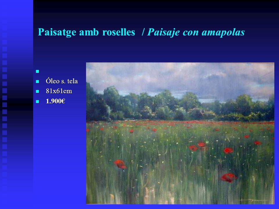 Paisatge amb roselles / Paisaje con amapolas Óleo s. tela Óleo s. tela 81x61cm 81x61cm 1.900 1.900