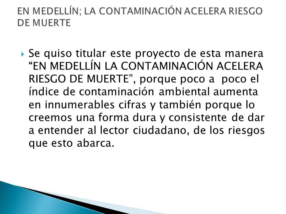 En Medellín el riesgo de contaminación esta por los cielos.