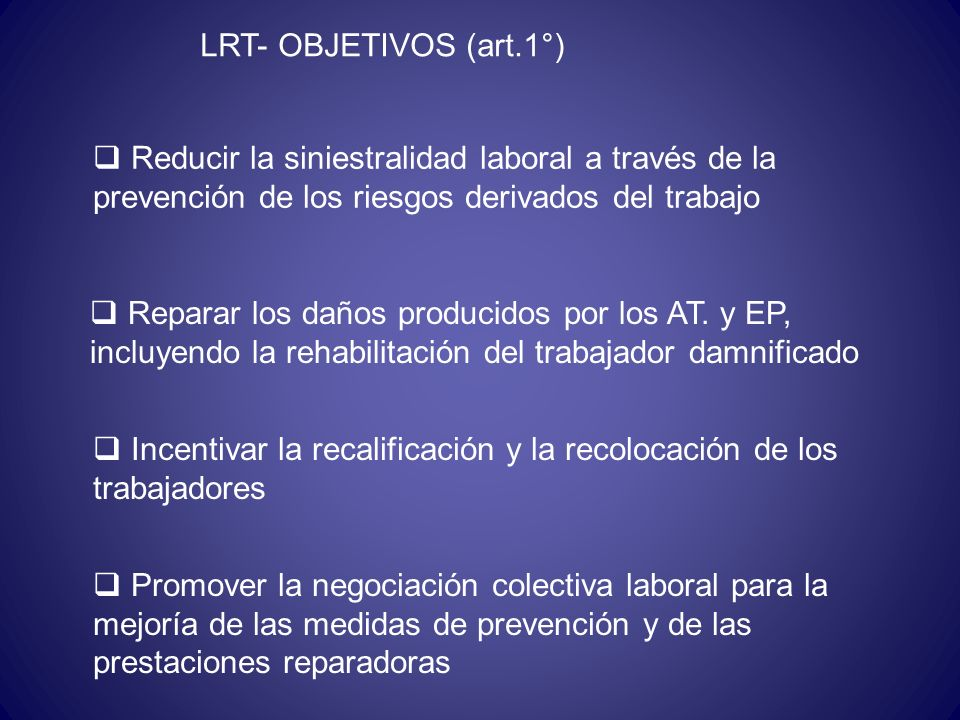 SUPERINTENDENCIA DE RIESGOS DEL TRABAJO (SRT) (ente autárquico que depende del MTESS) Regular y controlar sistema de reparación Reparación Administrar